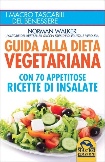 Guida alla Dieta Vegetariana di Norman Walker, nuovo libro!